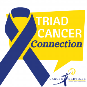 Check Out The Triad Cancer Connection Podcast Cancer Services